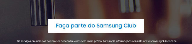 Faça parte do Samsung Club