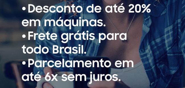 Desconto de até 20% em máquinas.  Frete grátis para todo Brasil. Parcelamento em até 6x sem  juros.