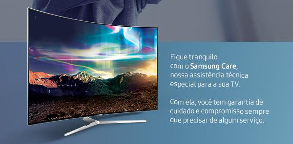 Fique  tranquilo com o Samsung Care, nossa assistência técnica  especial para a sua TV. Com ela, você tem garantia de cuidado e  compromisso sempre que precisar de algum serviço