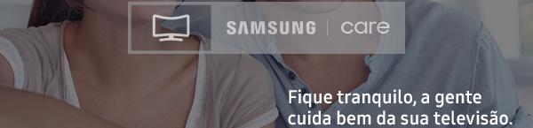 Samsung  Care | Fique tranquilo, a gente cuida bem da sua televisão.